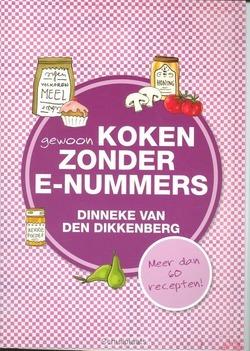 GEWOON KOKEN ZONDER E-NUMMERS - DIKKENBERG, DINNEKE VAN DEN - 9789033634567