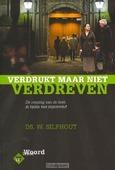 VERDRUKT MAAR NIET VERDREVEN - SILFHOUT, W. - 9789033689994