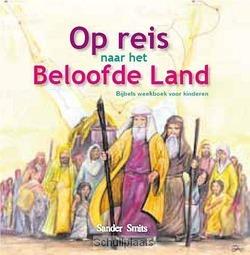 OP REIS NAAR HET BELOOFDE LAND - SMITS, SANDER - 9789033699986