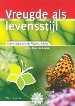 VREUGDE ALS LEVENSSTIJL - BRIEMEN, ANNE-MARIE VAN - 9789033800306