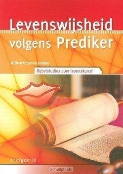 LEVENSWIJSHEID VOLGENS PREDIKER - DEKKER, WIM - 9789033800313