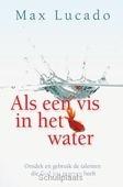 ALS EEN VIS IN HET WATER - LUCADO, MAX - 9789033800443