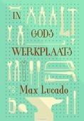 IN GODS WERKPLAATS - LUCADO, MAX - 9789033800788