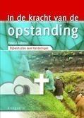 IN DE KRACHT VAN DE OPSTANDING - LALLEMAN, PIETER J. - 9789033801372