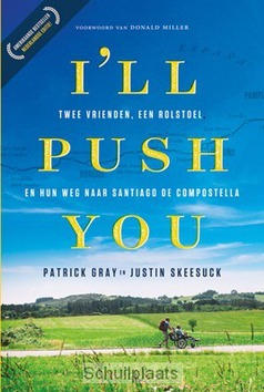 I'LL PUSH YOU - GRAY, PATRICK; SKEESUCK, JUSTIN - 9789033801501