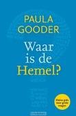 WAAR IS DE HEMEL? - GOODER, PAULA - 9789033801556