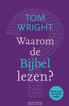 WAAROM DE BIJBEL LEZEN - WRIGHT, TOM - 9789033801587