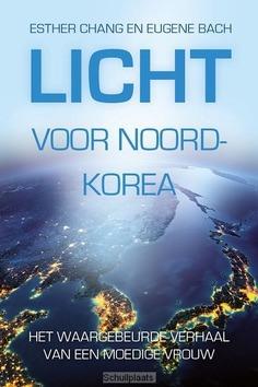 LICHT VOOR NOORD-KOREA - CHANG, ESTHER; BACH, EUGENE - 9789033801594