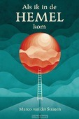ALS IK IN DE HEMEL KOM - STRATEN, MARCO VAN DER - 9789033801655