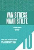 VAN STRESS NAAR STILTE - POST, LIANNE - 9789033801761