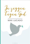 JA ZEGGEN TEGEN GOD - LUCADO, MAX - 9789033802140