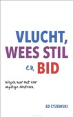 VLUCHT, WEES STIL EN BID - CYZEWSKI, ED - 9789033802164