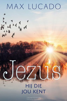 JEZUS HIJ DIE JOU KENT - LUCADO, MAX - 9789033802270
