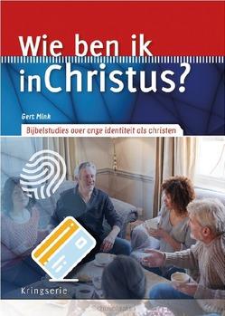 WIE BEN IK IN CHRISTUS? - MINK, GERT - 9789033802300