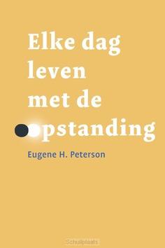 ELKE DAG LEVEN MET DE OPSTANDING - PETERSON, EUGENE H. - 9789033802324
