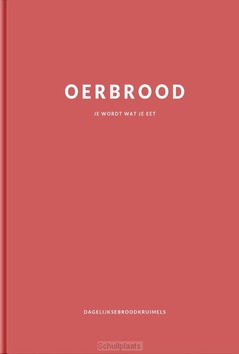 OERBROOD - DAGELIJKSEBROODKRUIMELS - 9789033802508