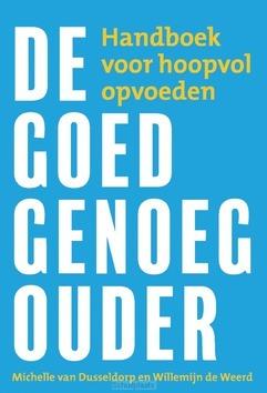 DE GOED-GENOEG-OUDER - WEERD, WILLEMIJN DE; DUSSELDORP, MICHELL - 9789033802683