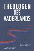 THEOLOGEN DES VADERLANDS - LEENE, ALMATINE - 9789033802713