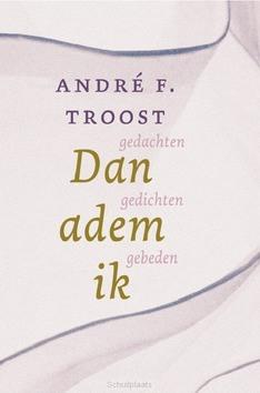 DAN ADEM IK - TROOST, ANDRÉ F. - 9789033802720