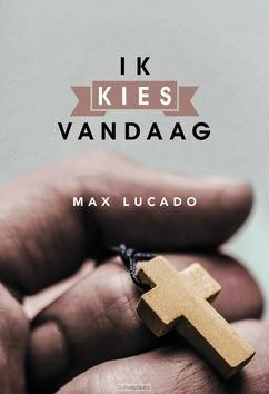 IK KIES VANDAAG - LUCADO, MAX - 9789033817793