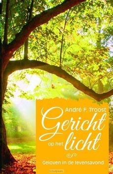 GERICHT OP HET LICHT - TROOST, ANDRE F. - 9789033819889