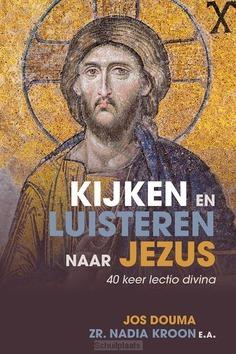 KIJKEN EN LUISTEREN NAAR JEZUS - DOUMA, JOS; KROON, NADIA - 9789033826986
