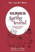 OEROUD & SPRINGLEVEND - BEEK, INA VAN DER - 9789033835322