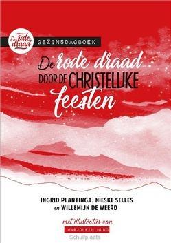 DE RODE DRAAD DOOR DE CHRISTELIJKE FEEST - PLANTINGA, INGRID; SELLES, NIESKE; WEERD - 9789033835445