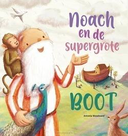 NOACH EN DE SUPERGROTE BOOT - 9789033835643