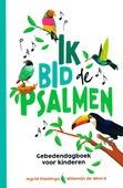 IK BID DE PSALMEN - PLANTINGA, INGRID; WEERD, WILLEMIJN DE - 9789033835766