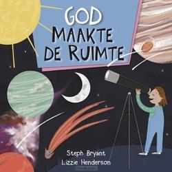 GOD MAAKTE DE RUIMTE - BRYANT, STEPH; HENDERSON, LIZZIE - 9789033835841