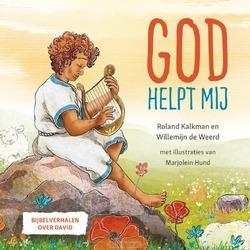 GOD HELPT MIJ - KALKMAN, ROLAND; WEERD, WILLEMIJN DE - 9789033835872