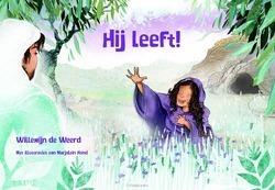 HIJ LEEFT ! - WEERD, WILLEMIJN DE - 9789033892042