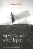 ZIJ WILDE OVER WATER LOPEN - MEIJER, A. - 9789043508902