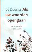 ALS UW WOORDEN OPENGAAN - DOUMA, J. - 9789043516419