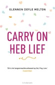 CARRY ON, HEB LIEF - DOYLE MELTON, GLENNON - 9789043527576