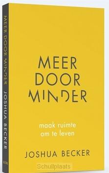 MEER DOOR MINDER - BECKER, JOSHUA - 9789043527644