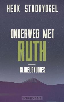 ONDERWEG MET RUTH - STOORVOGEL, HENK - 9789043527965