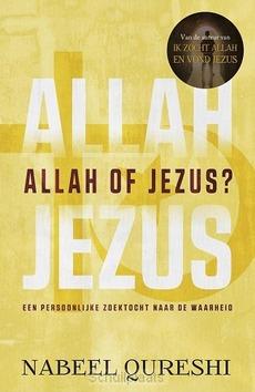 ALLAH OF JEZUS? - QURESHI, NABEEL - 9789043528290