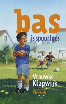 BAS IS SPOORLOOS - KLAPWIJK, VROUWKE - 9789043528887