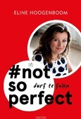 #NOT SO PERFECT - HOOGENBOOM, ELINE - 9789043529358