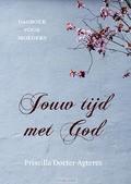 JOUW TIJD MET GOD - DOCTER- AGTERES, PRISCILLA - 9789043529587