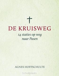DE KRUISWEG - HOFFSCHULTE, AGNES - 9789043529617