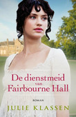 De dienstmeid van Fairbourne hall - Klassen, Julie - 9789043530132