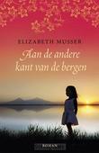 AAN DE ANDERE KANT VAN DE BERGEN - MUSSER, ELIZABETH - 9789043530651