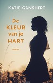DE KLEUR VAN JE HART - GANSHERT, KATIE - 9789043530880