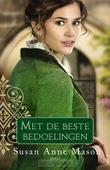MET DE BESTE BEDOELINGEN - MASON, SUSAN ANNE - 9789043531078