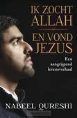IK ZOCHT ALLAH EN VOND JEZUS - QURESHI, NABEEL - 9789043531313