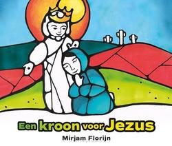 EEN KROON VOOR JEZUS - FLORIJN, MIRJAM - 9789043531597