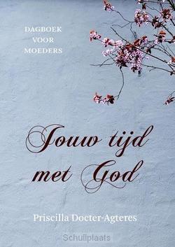 JOUW TIJD MET GOD - DOCTER- AGTERES, PRISCILLA - 9789043531757